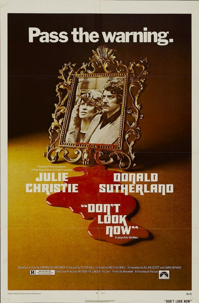 Pass the warning... Don't Look Now Nicolas Roeg, 1973 Cinematography | Anthony B. Richmond Film Editor | Graeme Clifford