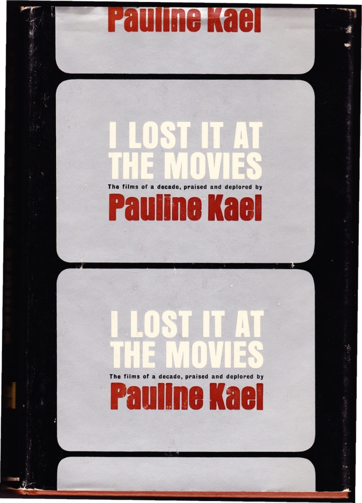 Pauline Kael's book is seminal reading. It is not, however cinematic gospel.
