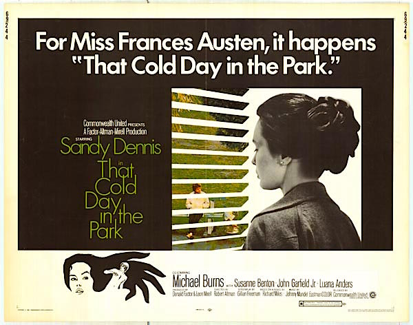 Sandy Dennis does her unique Sandy Denis-thing as Miss. Frances Austen in That Cold Day in the Park Robert Altman, 1969