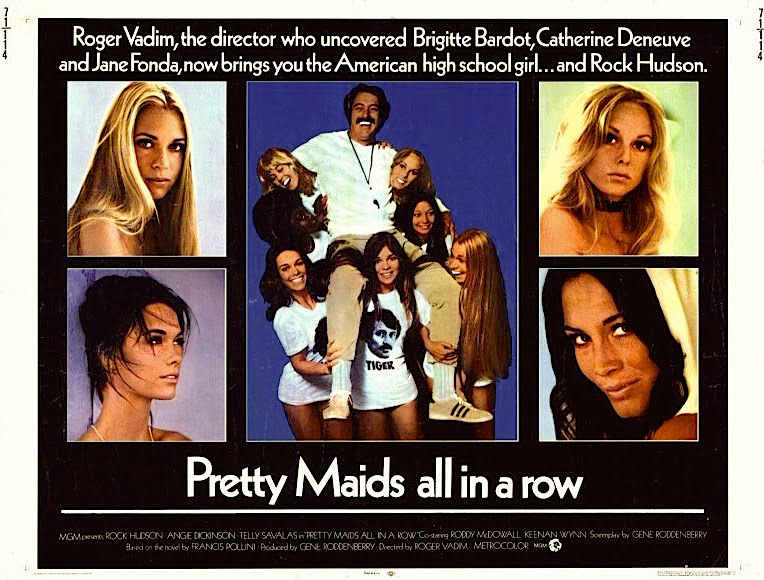 A good football coach can get away with murder. ...And, if the coach is a closeted movie star he can get away with even more!  Pretty Maids All in a Row Roger Vadim, 1971