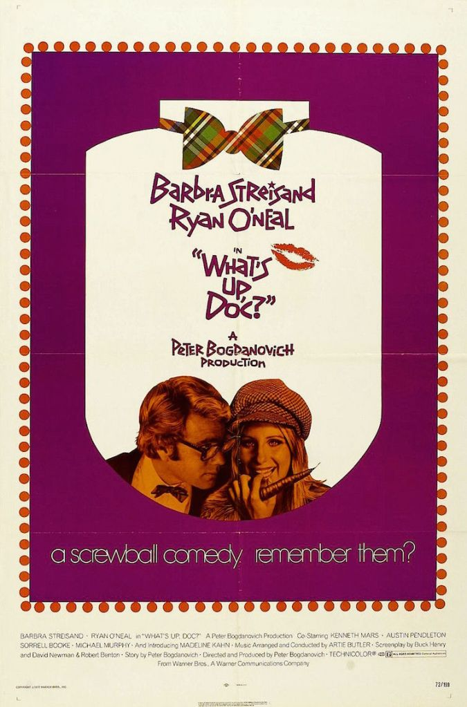 What's Up Doc? Barbra Streisand / Ryan O'Neal Peter Bogdanovich | 1972