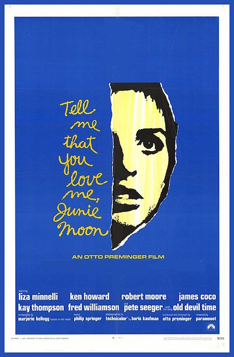 Tell Me That You Love Me, Junie Moon Otto Preminger, 1970