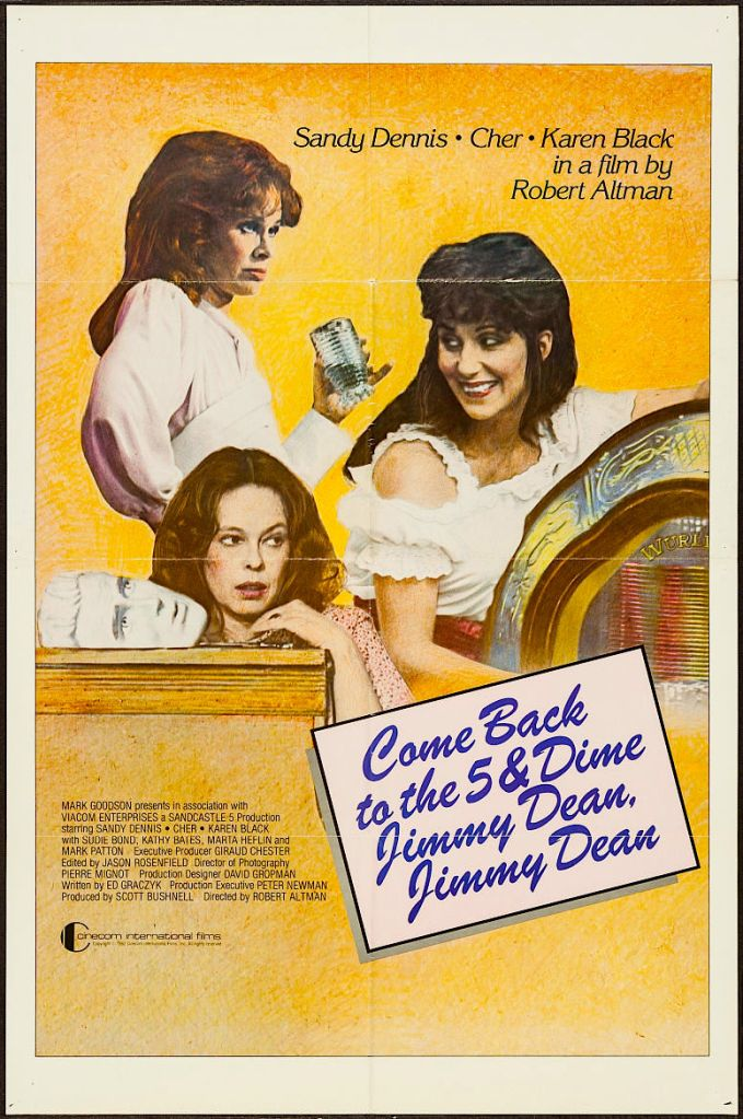 Despair, rage, delusion and regret. Sandy Dennis brings it forward with Karen Black and Cher Come Back to the 5 & Dime, Jimmy Dean, Jimmy Dean Robert Altman, 1982