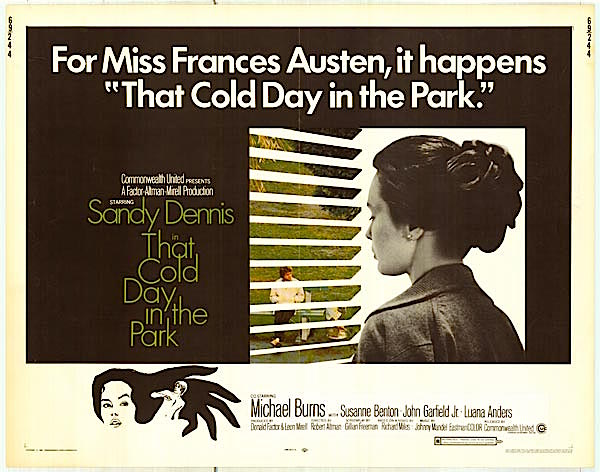 Neurosis morphs into sociopathic horror with Sandy Dennis as Miss. Frances Austen in That Cold Day in the Park Robert Altman, 1969