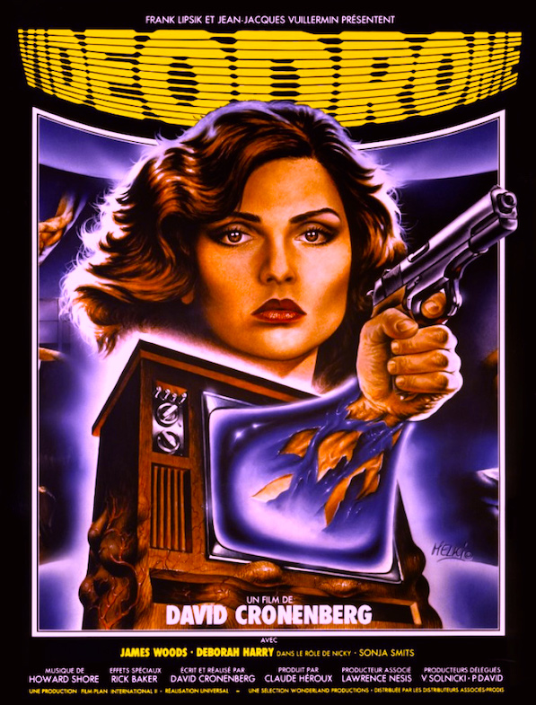 """First it controls your mind...then it destroys your body"" France's marketing campaign focused heavily on Debbie Harry Videodrome David Cronenberg, 1983 Cinematography 