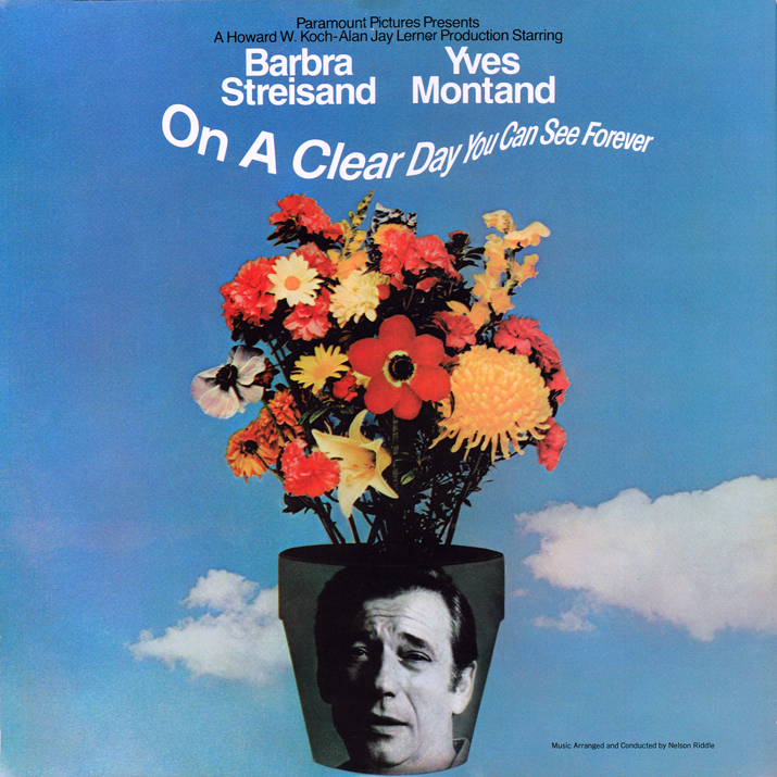 Yves Montand pot-headed for the back side of the soundtrack album jacket might not have been the best marketing concept. On A Clear Day You Can See Forever Soundtrack Album Columbia Records, 1970