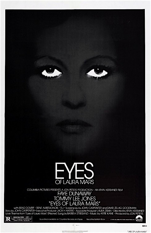 """And your eyes say everything. You wanna keep me here forever I can't escape. One minute's so sincere. Then you completely turn against me. And I'm afraid..."" An Iconic Movie Poster Eyes of Laura Mars Irvin Kershner, 1978"