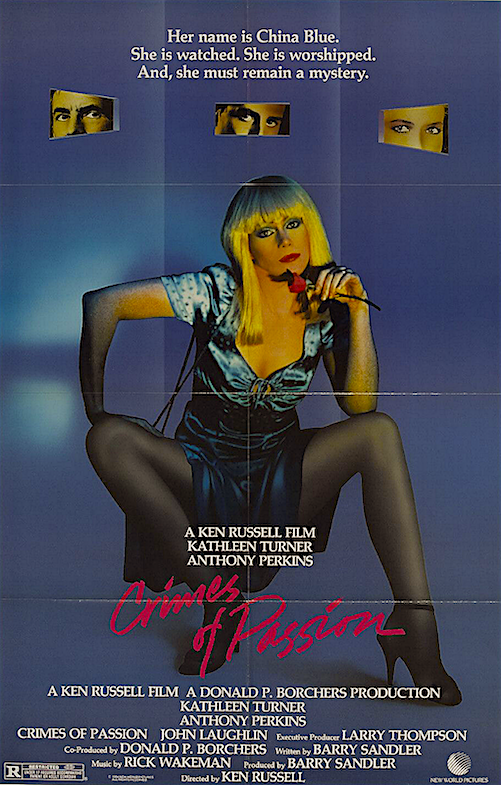"""A lady of the night, a man of the cloth. and a passion worth killing for!"" Crimes of Passion Ken Russell, 1984"