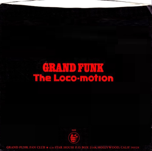 """Everybody's doing a brand-new dance, now..."" My first cool 45 rpm single! The Loco Motion Grand Funk, 1974"