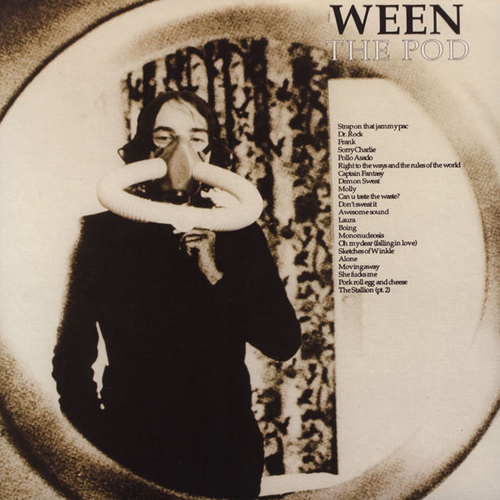 "featuring the hit single, ""Pollo Asado"" Ween POD Shimmy Disc, 1991"