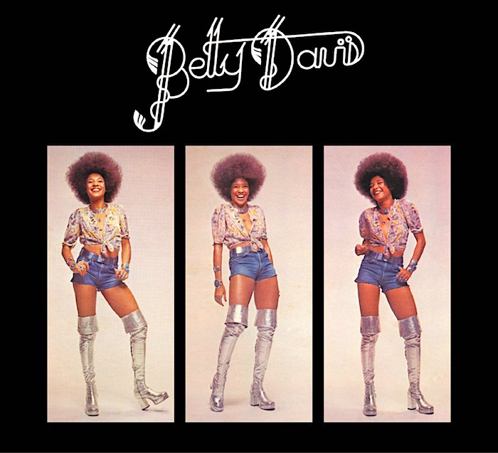 Sexy, funky and fierce... Betty Davis Betty Davis, 1973