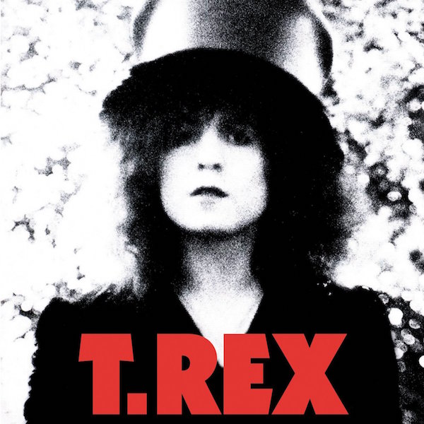 A bit of a kick with your glam... T. Rex T. Rex, 1972