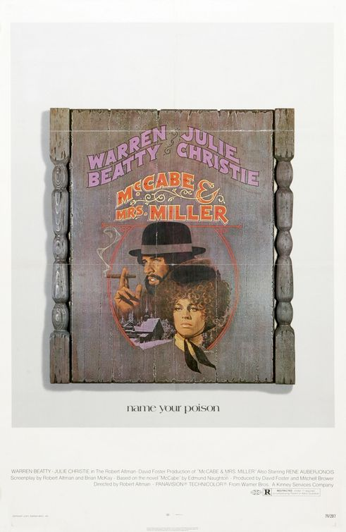 """...Oh I hope you run into them, you who've been travelling so long. Yes you who must leave everything that you cannot control..."" McCabe & Mrs. Miller Robert Altman, 1971"
