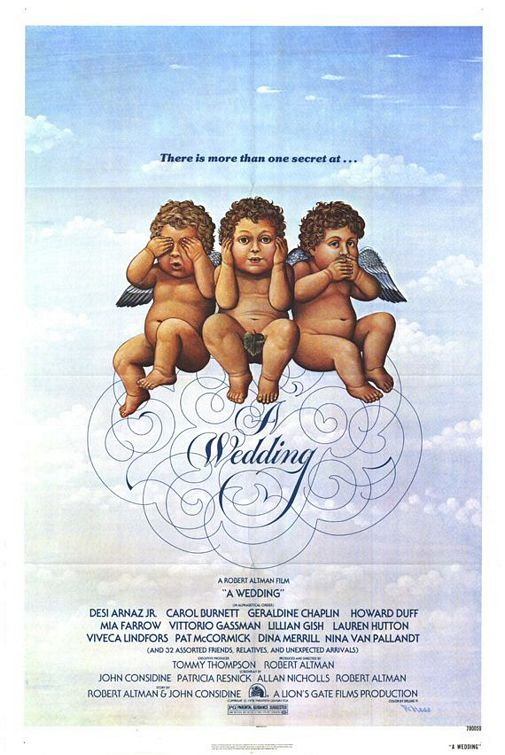 """You know weddings are the happiest events I could possibly dream of and yet some how when they're over it's always so sad."" A Wedding Robert Altman, 1978"