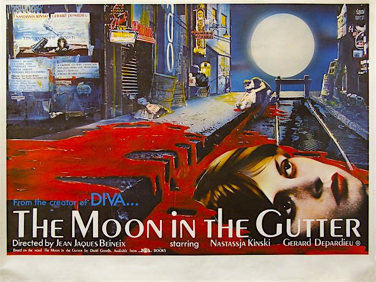 Largely panned when it debuted in cinemas,  Jean-Jacques Beineix's 1983 flop continues to be re-evaluated.  The Moon in the Gutter / La lune dans le caniveau Jean-Jacques Beineix, 1983