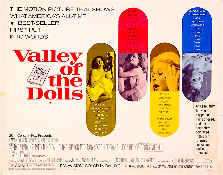 """The motion picture that shows what America's all time #1 best seller first put into words!"" Valley of the Dolls Mark Robson, 1967"
