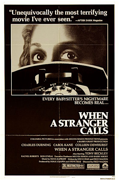 """Every babysitter's nightmare becomes real..."" When a Stranger Calls Fred Walton, 1979"