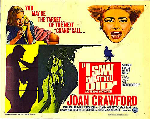 """You May Be the Target... of the Next Phone Call... I Saw What You Did William Castle, 1965"
