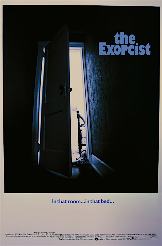 "No worries. It's just a movie... ""In that room. In that bed..."" The Exorcist William Friedkin, 1973"